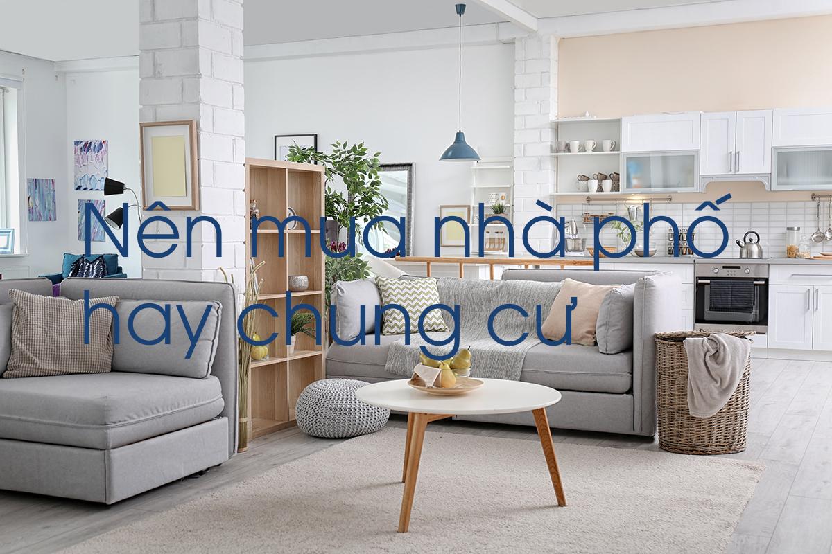 Nên mua nhà phố hay chung cư